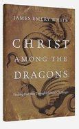 Christ Among the Dragons Hardback