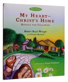 picture regarding My Heart Christ's Home Printable named My Center--Christs House through Robert Boyd Munger Koorong