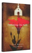 Embodying Our Faith Paperback