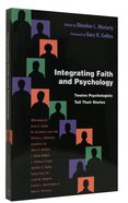 Integrating Faith and Psychology Paperback