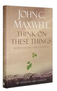 Think on These Things (30th Anniversary Edition) Hardback