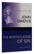 "Study Guide For John Owen's ""The Mortification of Sin"" Booklet"