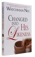 Changed Into His Likeness Paperback