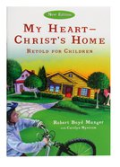 My Heart - Christ's Home Retold For Children Booklet