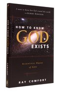 How to Know God Exists: Scientific Proof of God Paperback