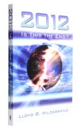 2012: Is This the End? Paperback