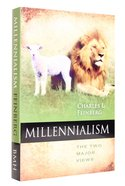 Millennialism: The Two Major Views Paperback