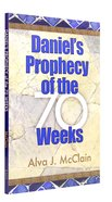 Daniel's Prophecy of the 70 Weeks Paperback