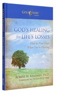 God's Healing For Life's Losses: How to Find Hope When You're Hurting Hardback