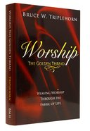 Worship the Golden Thread