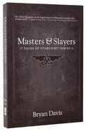 Masters and Slayers (#01 in Tales Of Starlight Series) Paperback