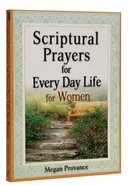 Scriptual Prayers For Every Day Life For Women Paperback