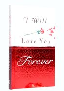 I Will Love You Forever Hardback