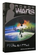 Final Battle (#05 in Robot Wars Series) Paperback
