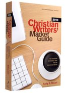 Christian Writers Market Guide 2010 (25th Anniversary Edition) Paperback