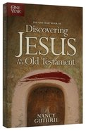 Discovering Jesus in the Old Testament (One Year Series) Paperback