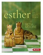 Esther : It's Tough Being a Woman (Leader Guide) (Beth Moore Bible Study Series) Paperback