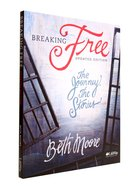 Breaking Free : The Journey, the Stories (Member Book) (Beth Moore Bible Study Series) Paperback