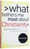 What Bothers Me Most About Christians Paperback