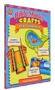 Bible Stories & Crafts: Old Testament Ages 7-11 Paperback