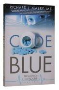 Code Blue (#01 in Prescription For Trouble Series) Paperback