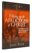 Filling Up the Afflictions of Christ (#5 in Swans Are Not Silent Series) Hardback