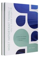 New Testament Volume 3 & 4 (The Most Important Thing You'Ll Ever Study Series) Paperback