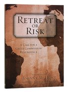 Retreat Or Risk Paperback