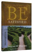 Be Satisfied (Ecclesiastes) (Be Series) Paperback