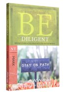 Be Diligent (Mark) (Be Series) Paperback
