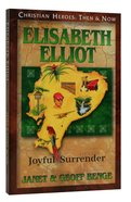 Elizabeth Elliot - Joyful Surrender (Christian Heroes Then & Now Audio Series) Paperback