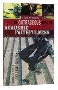 The Outrageous Idea of Academic Faithfulness Paperback