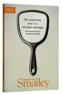 The Surprising Way to a Stronger Marriage: How the Power of One Changes Everything Paperback