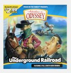 The Underground Railroad (Adventures In Odyssey Audio Series) CD