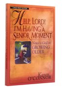 Help, Lord! I'm Having a Senior Moment (Large Print) Paperback