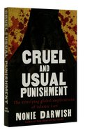 Cruel and Usual Punishment: The Terrifying Global Implications of Sharia Law Paperback
