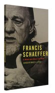Francis Schaeffer: A Mind and Heart For God Paperback