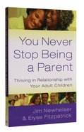 You Never Stop Being a Parent Paperback