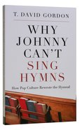 Why Johnny Can't Sing Hymns Paperback