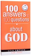 100 Answers to 100 Questions About God Paperback