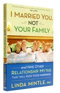 I Married You, Not Your Family Paperback