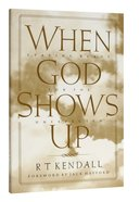When God Shows Up Paperback
