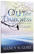 Out of Darkness Into His Marvelous Light Paperback