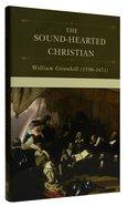 The Sound-Hearted Christian Hardback