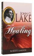 John G Lake on Healing Paperback