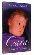 Cara: A Hope and a Future Paperback