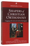 Shapers of Christian Orthodoxy Paperback