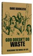 God Doesn't Do Waste Paperback