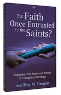 The Faith Once Entrusted to the Saints? Paperback