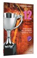 Twelve Hidden Heroes - Old Testament (#01 in Bible Heroes (Dayone) Series)